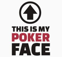 This is my poker face by Designzz