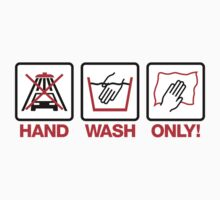 Hand Wash Only! (4) by PlanDesigner