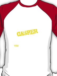 It's A CASPER thing, you wouldn't understand !! T-Shirt
