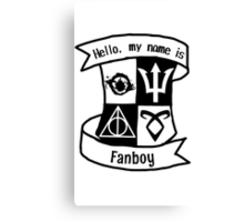 Hello, My Name is Fanboy!  Canvas Print