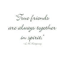 True friends are always together in spirit by Amantine