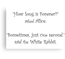 How Long Is Forever? Canvas Print