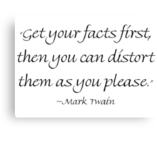 Get Your Facts First Canvas Print