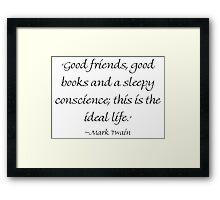 Good Friends, Good Books & A Sleepy Conscience Framed Print