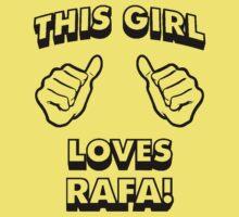 Love Rafa !!! by Furfantarex