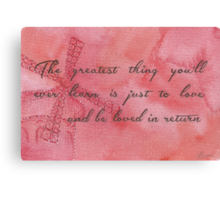 The Greatest Thing You'll Ever Learn... Canvas Print