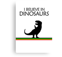 I Believe In Dinosaurs title artwork (black design) Canvas Print