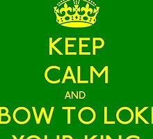 Keep calm and bow to Loki by Queen-of-Asgard