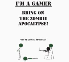 Bring On The Zombie Apocalypse | I'm A Gamer Series 1 by skaterblog