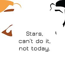 Stars, can't do it, not today. by AlmightySherbet