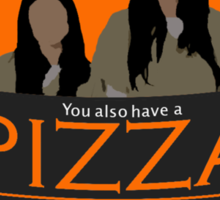 'You also have a pizza' Sticker
