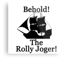 The Rolly Joger Metal Print