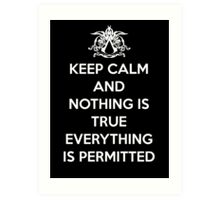 Keep calm and nothing is true everything is permitted Art Print