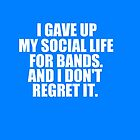 I gave up my social life. by 1DxShirtsXLove