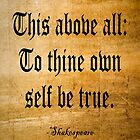 To Thine Own Self Be True by Roz Abellera Art