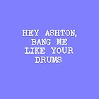 Bang me like your drums by 1DxShirtsXLove