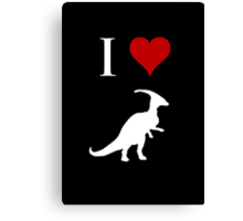 I Love Dinosaurs - Parasaurolophus (white design) Canvas Print