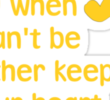 If there ever comes a day when we can't be together keep me in your heart, I'll stay there forever - Winnie the Pooh - Disney Sticker