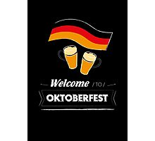 Welcome to Oktoberfest? Photographic Print