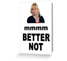 Crystal Meth Quote - Fat Amy Greeting Card