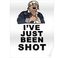 IVE JUST BEEN SHOT - Fat Amy Poster
