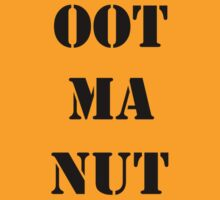 OOT MA NUT by James Chetwald Mattson