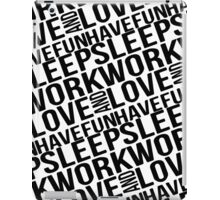 Sleep Work Love and Have Fun Typographic Pattern iPad Case/Skin