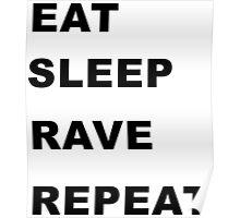 Eat, Sleep, Rave, Repeat. Poster