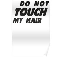 Do Not Touch My Hair Poster