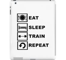 Eat, sleep, train, repeat. iPad Case/Skin