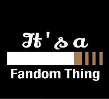 It's a Fandom Thing by FandomsFashions