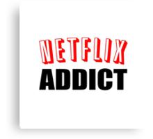 Netflix Addict Canvas Print