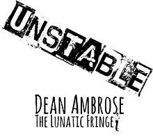 Dean Ambrose - Unstable Lunatic Fringe by FoundOnFilm