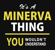 It's A MINERVA thing, you wouldn't understand !! by satro