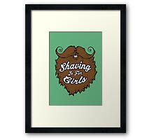 Shaving Is For Girls Framed Print