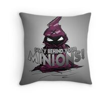 Stay behind your minions! Throw Pillow