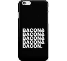 Bacon & Bacon & Bacon & Bacon & Bacon. iPhone Case/Skin