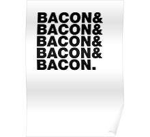 Bacon & Bacon & Bacon & Bacon & Bacon. Poster