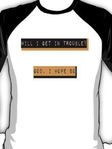 Trouble.  T-Shirt