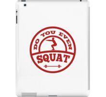 Do You Even Squat? iPad Case/Skin