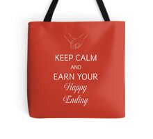 Keep Calm And Earn Your Happy Ending Tote Bag