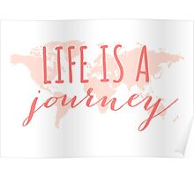 Life is a journey, world map Poster