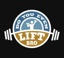 Do You Even Lift? by DesignFactoryD