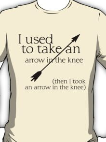 Arrow in the knee - 1 T-Shirt