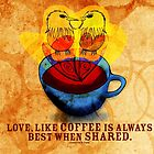 What my Coffee says to me -  November 7, 2012 by catsinthebag