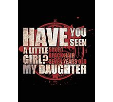 Have You Seen a Little Girl? Photographic Print
