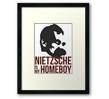 Nietzsche is My Homeboy Framed Print