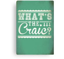 What's the Craic Typography Print Canvas Print