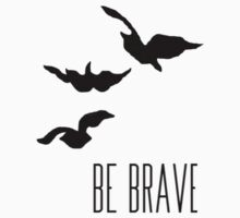 Divergent - 'Be Brave' by phabbyhowell