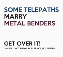 SOME TELEPATHS MARRY METAL BENDERS by SallySparrowFTW